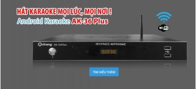 Máy Android Karaoke AK-36 PLUS